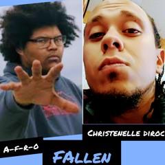 Christenelle Diroc ft A-F-R-O  - Fallen
