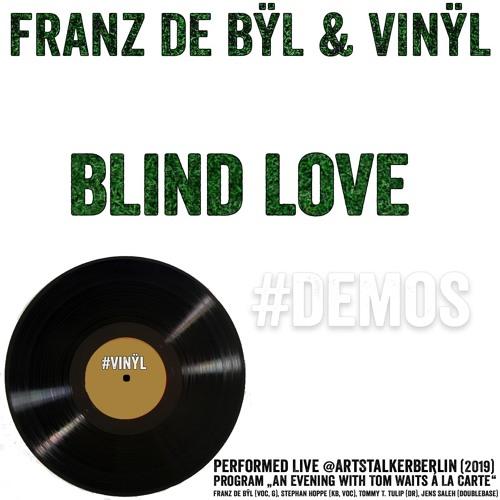 "Franz de Bÿl & Vinÿl - Song: ""Blind Love"" - recorded live"