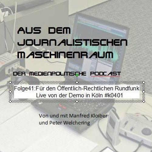 Folge41:Für den Öffentlich-Rechtlichen Rundfunk - Live von der Demo in Köln