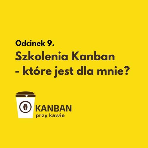 9. Szkolenia Kanban - które jest dla mnie?