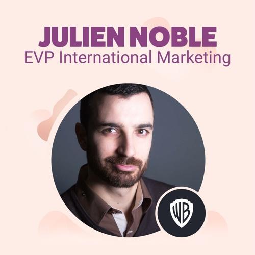 Ep. 13 • Interview - Julien Noble (Warner Bros. Entertainment)