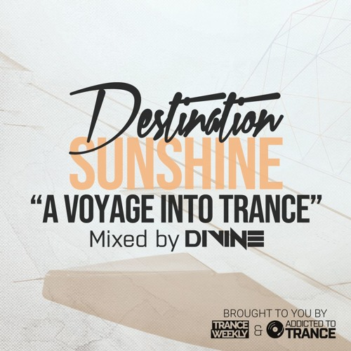 Destination Sunshine (A Voyage Into Trance) 013 (Mixed By Divine) (21-09-2019)