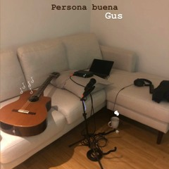 Gus - Persona buena