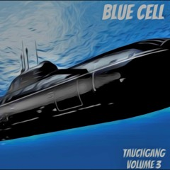 Blue Cell - Tauchgang Volume Three ( Strictly Blue Cell Podcast )