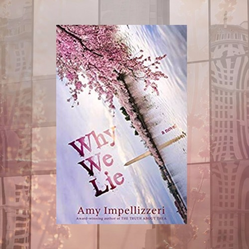 Amy Impellizzeri & WHY WE LIE on Wine Women & Writing