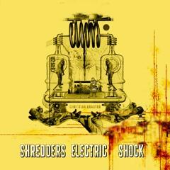 Shredders Electric Shock