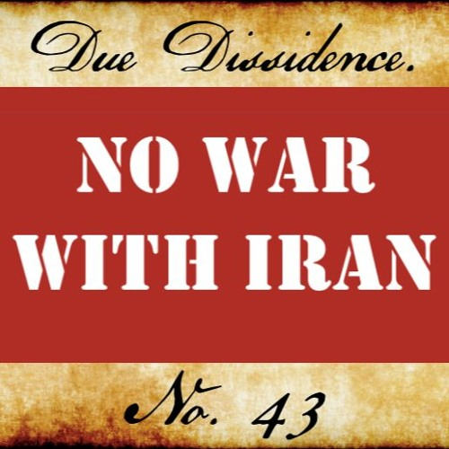 43. No War With Iran. Period.