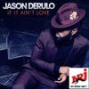 Download NRJ JASON DERULO - IF IT AIN'T LOVE (PN) Mp3