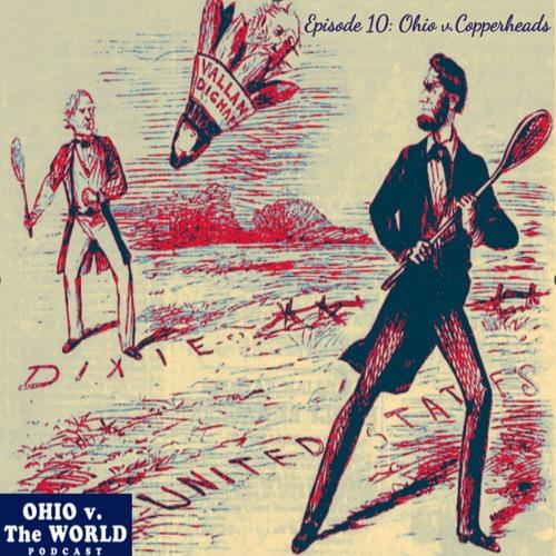 Ep. 10: Ohio v. the Copperheads (Clement Vallandigham)