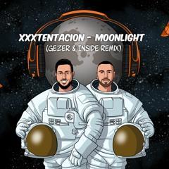 Xxxtentacion - Moonlight (Gezer & Inside Remix) Free Download !