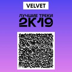 VELVET MIXTAPE 2K19