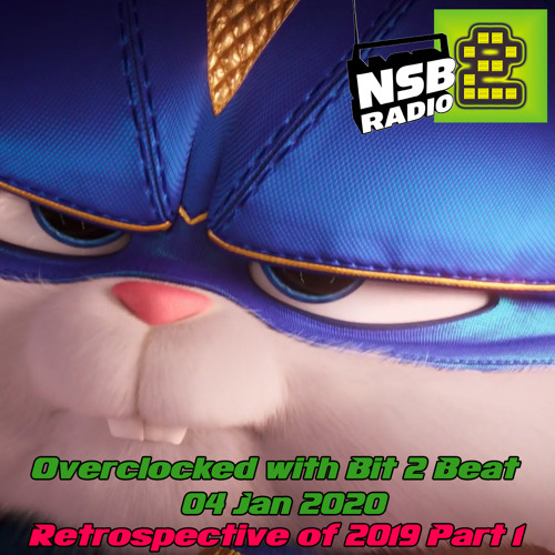 Bit 2 Beat / Overclocked Mix [Retrospective of 2019 Part 1] (4/01/2020) NSB Radio