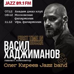 Oleg Kireyev and Vasil Hadzimanov Live @ Moscow - Russian Lullaby