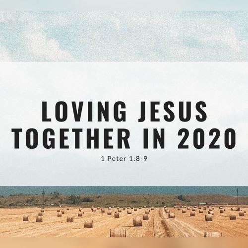 Loving Jesus Together in 2020