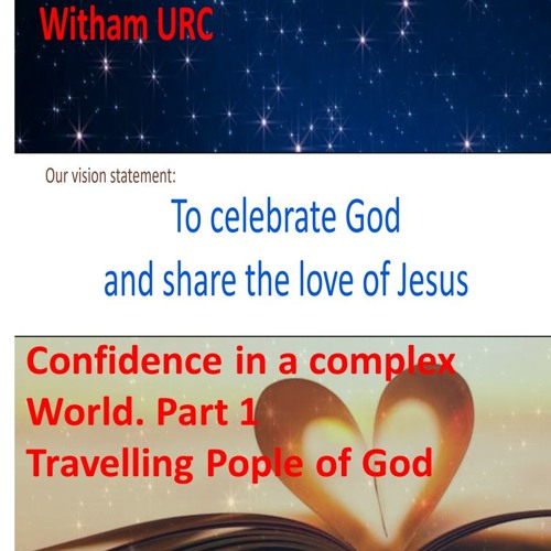 Confidence in a Complex World. Part 1Travelling People Of God. Matthew ch2 vs1 - 12