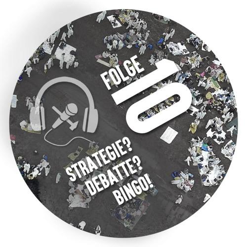 #10 Strategie? Debatte? Bingo!