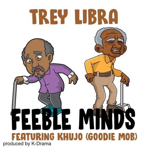 Feeble Minds Featuring Khujo (Goodie Mob)