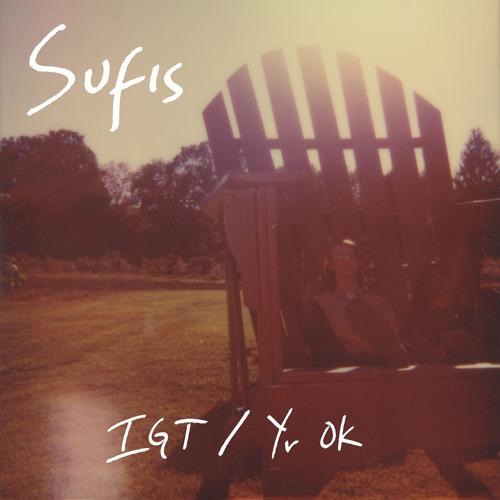 Sufis - IGT b/w Yr Ok (Digital 45)