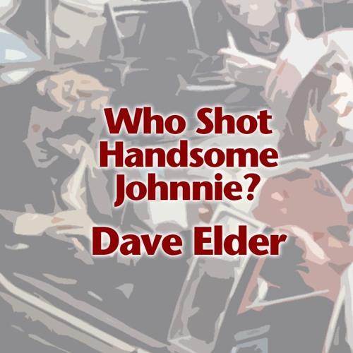 Who Shot Handsome Johnnie?