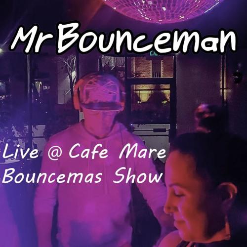 Mr Bounceman Live @ Cafe Mare Bouncemas Show