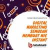 Belajar Digital Marketing Semudah Membuat Mie Instant