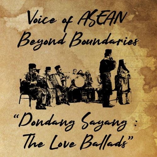 MALAYSIA VOICE OF ASEAN BEYOND BOUNDARIES - DONDANG SAYANG - THE LOVE BALLADS
