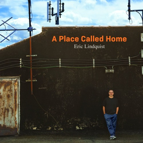 Arts on Fire - Eric Lindquist Discusses 'A Place Called Home'