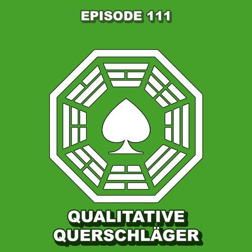 Episode 111 - Qualitative Querschläger