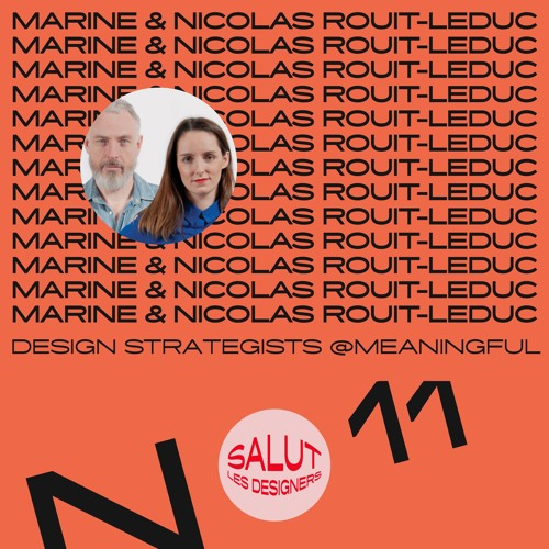 SLD #11 - Marine & Nicolas Rouit-Leduc, Design Strategists chez Meaningful