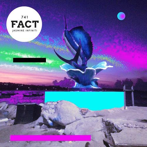 FACT mix 741 - Jasmine Infiniti (Jan '20)