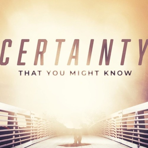 Certainty - The Test of Love - 1 John - October 27, 2019