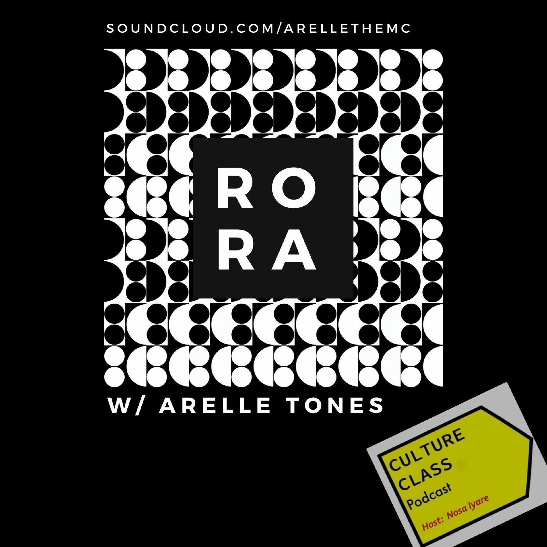 Ep 055- RORA (w/ Arelle Tones)
