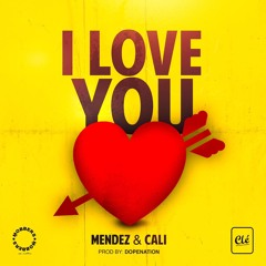 Mendez - I Love You Feat. Cali (Prod. Dopenation)