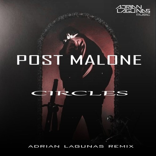 Circles (Adrian Lagunas Remix)DOWNLOAD!!! By