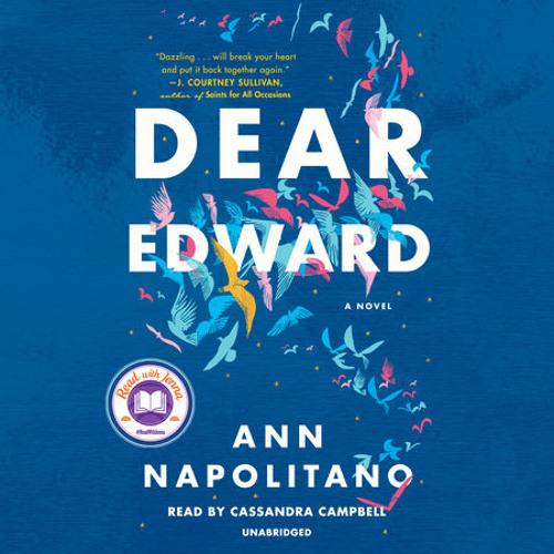 Dear Edward by Ann Napolitano, read by Cassandra Campbell