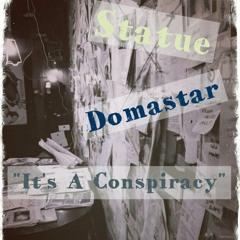 """It's A Conspiracy"" X Domastar"