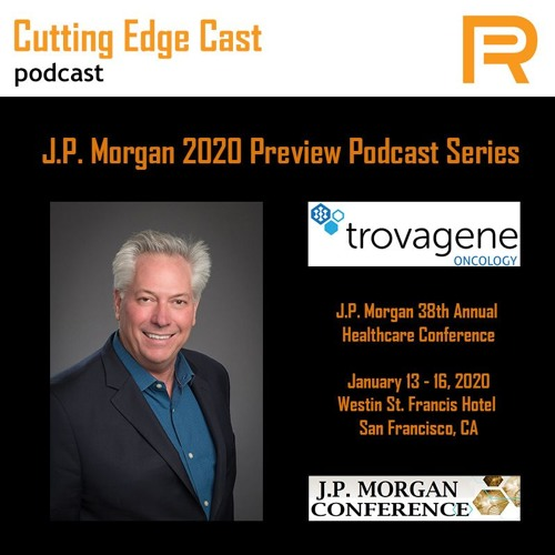JP Morgan Preview Podcast – Trovagene Oncology