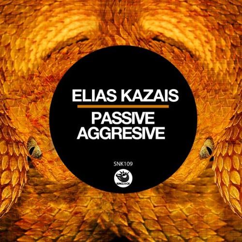 Elias Kazais - Passive Aggresive (Original Mix) - SNK109