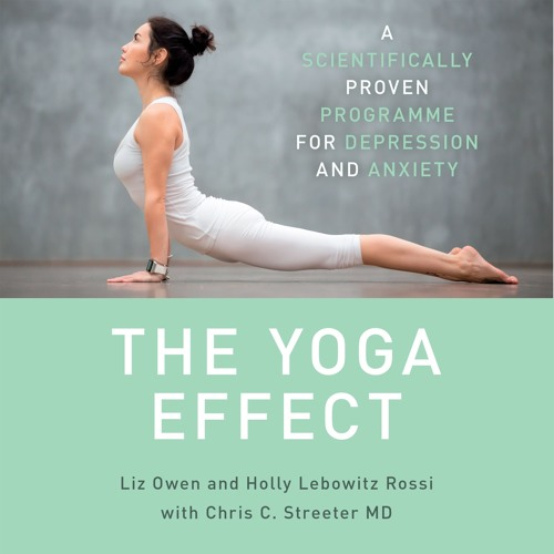 The Yoga Effect by Liz Owen, Holly Lebowitz Rossi, Dr Chris Streeter, read by Kristin Condon