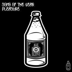Pleasure - SONG OF THE YEAR