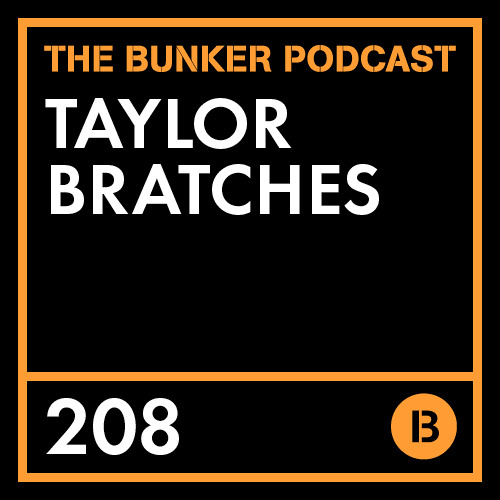The Bunker Podcast 208: Taylor Bratches