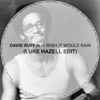David Ruffin - I Wish It Would Rain (Luke Hazell Edit) [*FREE DOWNLOAD*]