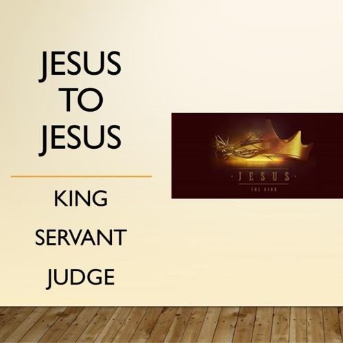 Jesus to Jesus:  Jesus is King