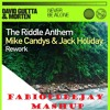 Download DAVID GUETTA VS. MIKE CANDYS - NEVER BE ALONE VS. THE RIDDLE ANTHEM (FABIOPDEEJAY MASHUP) Mp3