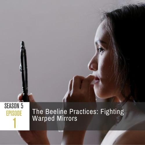 Season 5 Episode 1 - The Beeline Practices: Fighting Warped Mirrors