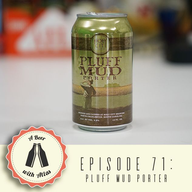 We try Pluff Mud Porter from Holy City Brewing - A Beer With Atlas 71