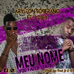 Meu Nome ft L Diey [Prod. Fredy Jr & B.V.S ]