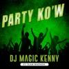 PARTY KO'W  - Djmagickenny ft Team Madada