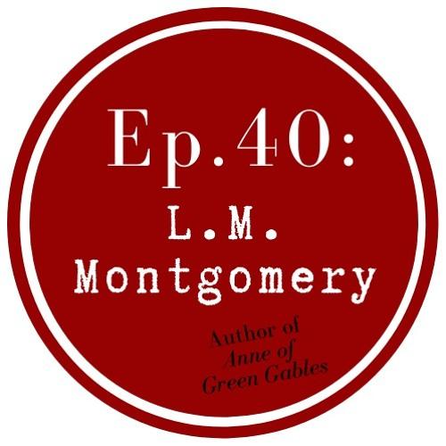 Get Lit Episode 40: L.M. Montgomery