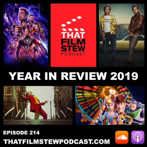 That Film Stew Ep 214 - Year in Review 2019